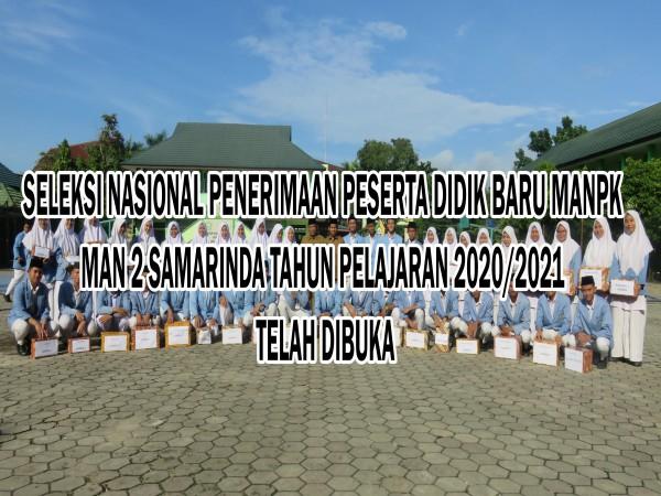 JADWAL SELEKSI NASIONAL PENERIMAAN PESERTA DIDIK BARU MANPK MAN 2 SAMARINDA TAHUN PELAJARAN 2020/2021 TELAH DIBUKA